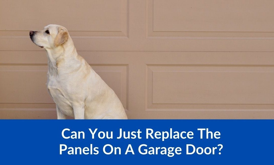 Can You Just Replace The Panels On A Garage Door?